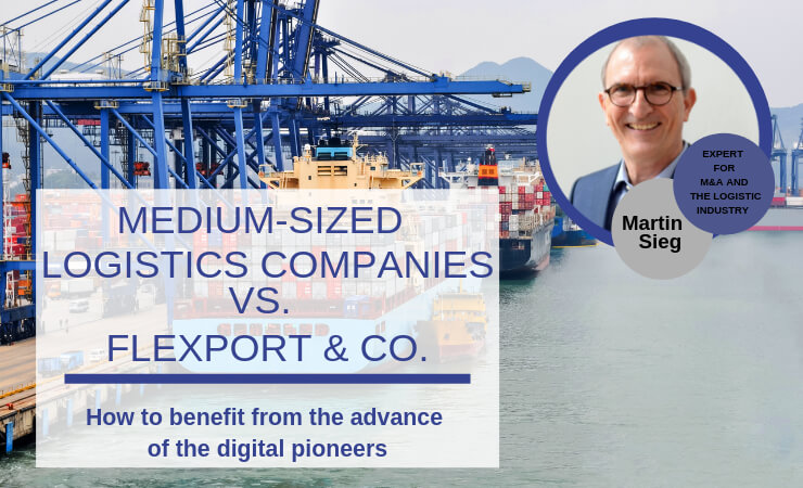 How medium-sized logistics companies can benefit from the advance of Flexport & Co.
