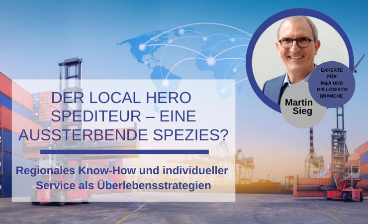 Der Local Hero Spediteur – eine aussterbende Spezies?